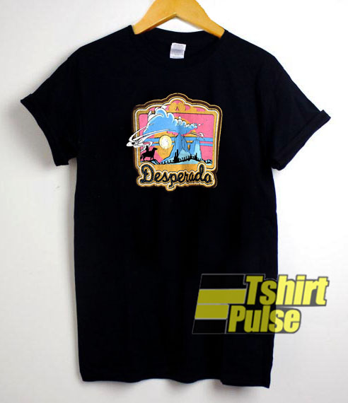 Desperado t-shirt for men and women tshirt