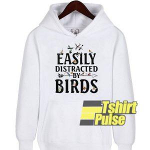Easily distracted by birds hooded sweatshirt clothing unisex hoodie