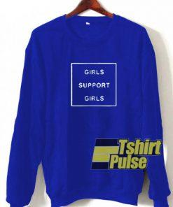 Girls Support Girls sweatshirt