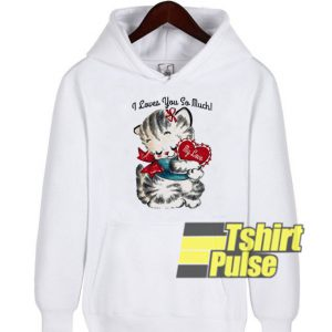I Loves You So Much hooded sweatshirt clothing unisex hoodie