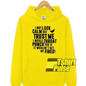 I may look calm hooded sweatshirt clothing unisex hoodie