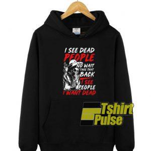 I see dead people hooded sweatshirt clothing unisex hoodie