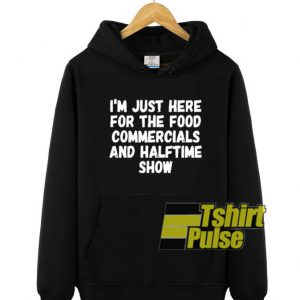I'm just here for the food hooded sweatshirt clothing unisex hoodie