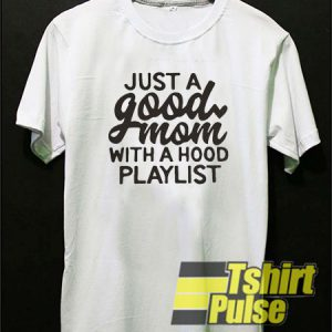 Just a good mom t-shirt for men and women tshirt
