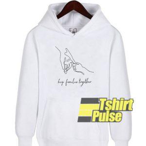 Keep Families Together hooded sweatshirt clothing unisex hoodie