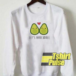 Let's Avo Cuddle sweatshirt