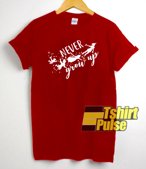 Never Grow Up t-shirt for men and women tshirt