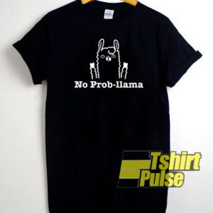 No Prob-Llama t-shirt for men and women tshirt