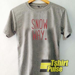 Snow Way t-shirt for men and women tshirt