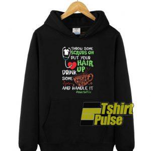 Throw some scrubs hooded sweatshirt clothing unisex hoodie