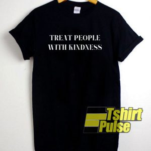 Treat People With Kindness t-shirt for men and women tshirt