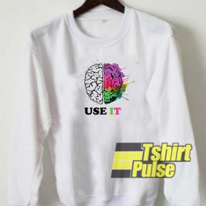 Use It Brain sweatshirt