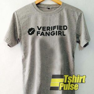 Verified fangirl t-shirt for men and women tshirt
