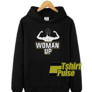 Woman Up hooded sweatshirt clothing unisex hoodie