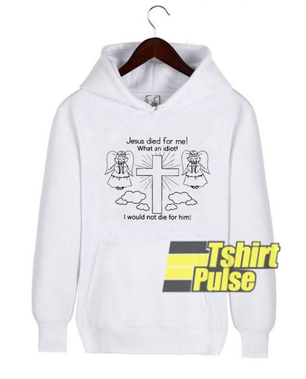 jesus dies for me hooded sweatshirt clothing unisex hoodie