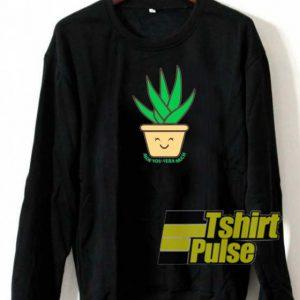 ALOE you VERA much sweatshirt