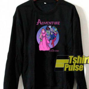 Adventure With Me sweatshirt