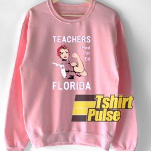 Florida Teacher Protest Red For Ed sweatshirt