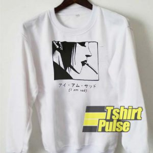 I Am Sad Cigarette Anime sweatshirt