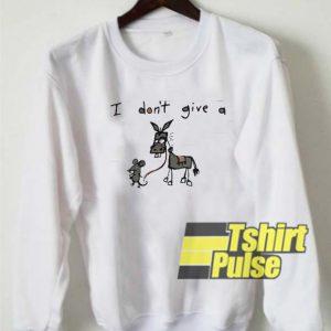I don't give a rat donkey sweatshirt