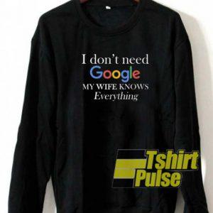 I don't need google sweatshirt