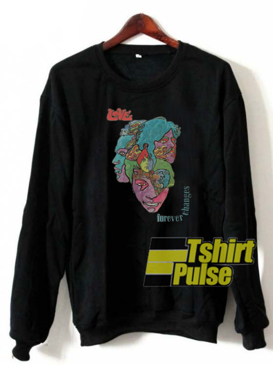 Love Forever Changes Logo sweatshirt