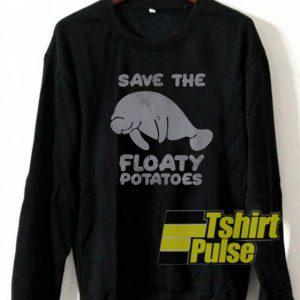 Save The Floaty Potatoes sweatshirt