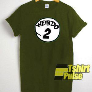 Weirdo 2 t-shirt for men and women tshirt