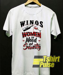 Winos women in need of sanity t-shirt for men and women tshirt