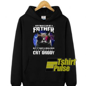 Any man can be a father hooded sweatshirt clothing unisex hoodie