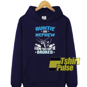 Auntie and Nephew hooded sweatshirt clothing unisex hoodie