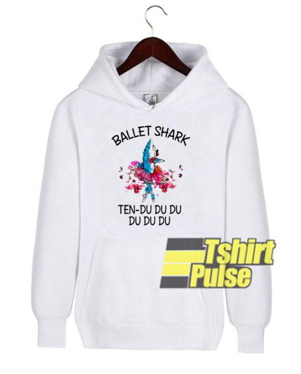 Ballet Shark Ten Du Du hooded sweatshirt clothing unisex