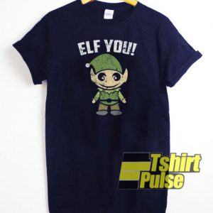 Elf You t-shirt for men and women tshirt