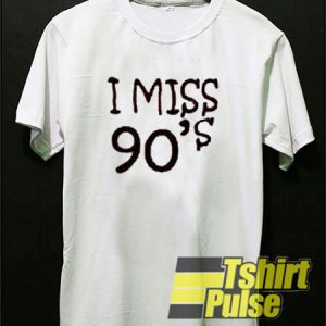 I Miss 90's t-shirt for men and women tshirt
