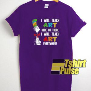 I Will Teach Art t-shirt for men and women tshirt