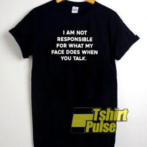 I am Not Responsible t-shirt for men and women tshirt