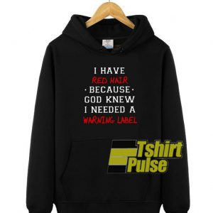 I have red hair hooded sweatshirt clothing unisex hoodie