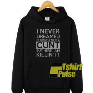 I never dreamed hooded sweatshirt clothing unisex hoodie