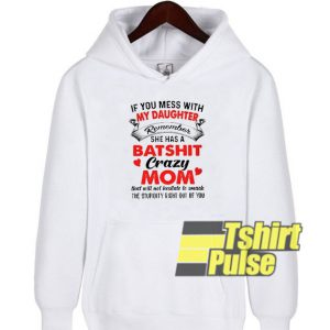 If you mess with my daughter hooded sweatshirt clothing unisex hoodie