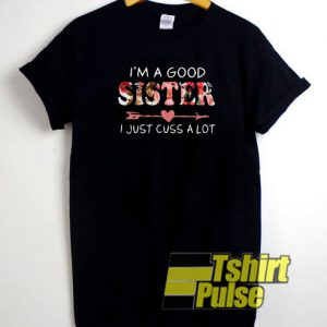 Im a good sister t-shirt for men and women tshirt
