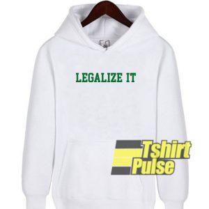Legalize It hooded sweatshirt clothing unisex hoodie
