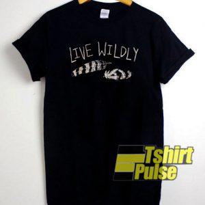 Live Wildly t-shirt for men and women tshirt