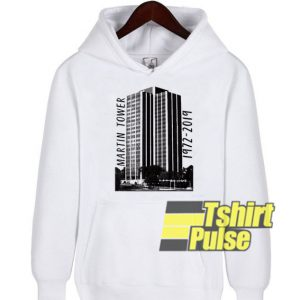 Martin Tower 1972-2019 hooded sweatshirt clothing unisex hoodie