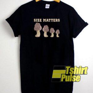 Mushroom Size Matters t-shirt for men and women tshirt