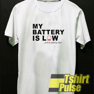 My Battery is low t-shirt for men and women tshirt