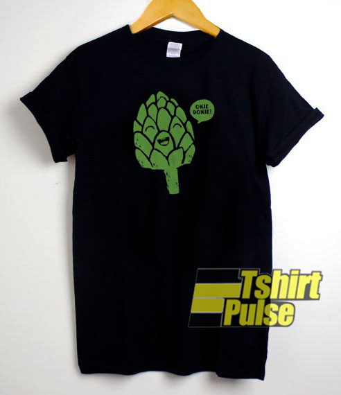 Okie Dokie Artichokie t-shirt for men and women tshirt