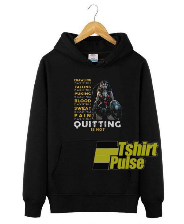Quitting is not hooded sweatshirt clothing unisex
