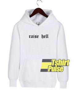 Raise Hell hooded sweatshirt clothing unisex
