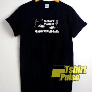 Shut your corn hole t-shirt for men and women tshirt
