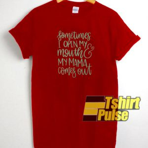Sometimes I open my mouth t-shirt for men and women tshirt